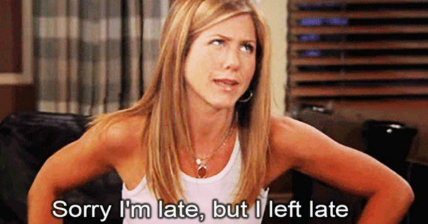 9 reasons why people who are late are best friends