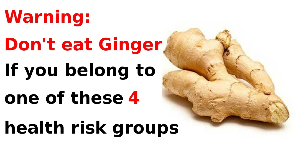 Never eat ginger if you belong to one of these four risk groups!